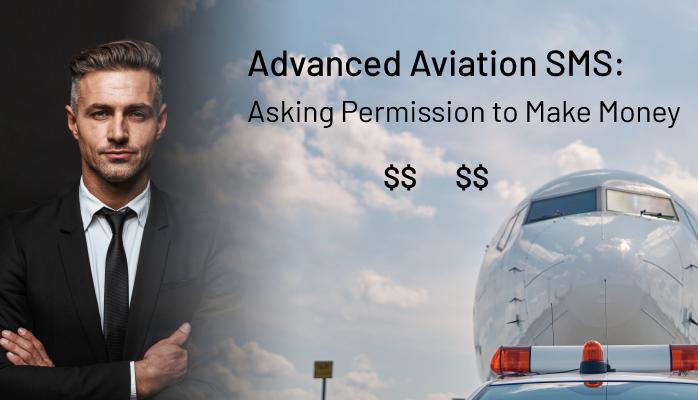 Advanced Aviation SMS: Asking Permission to Make Money