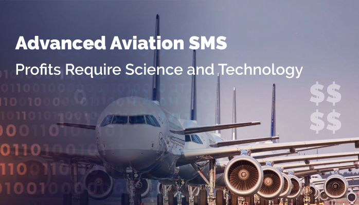 Advanced Aviation SMS: Science and Technology Required for Profits
