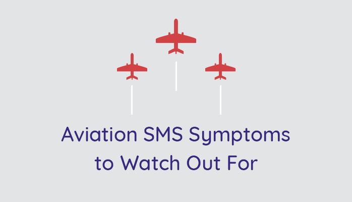 Aviation safety management systems symptoms