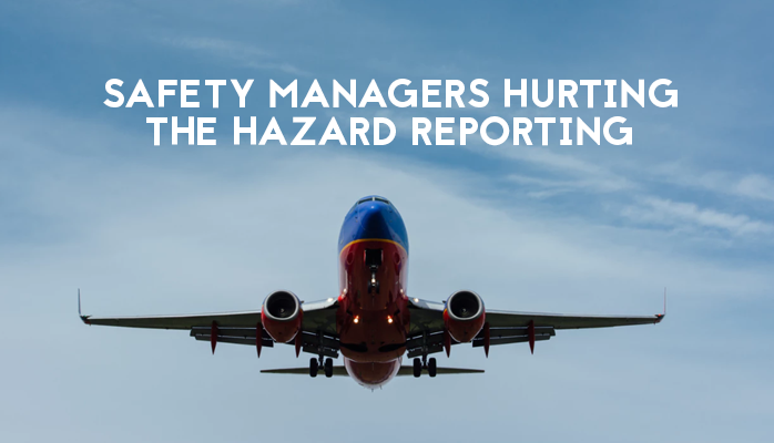 Safety Managers Causing Own Problems with Aviation Hazard Reporting Processes