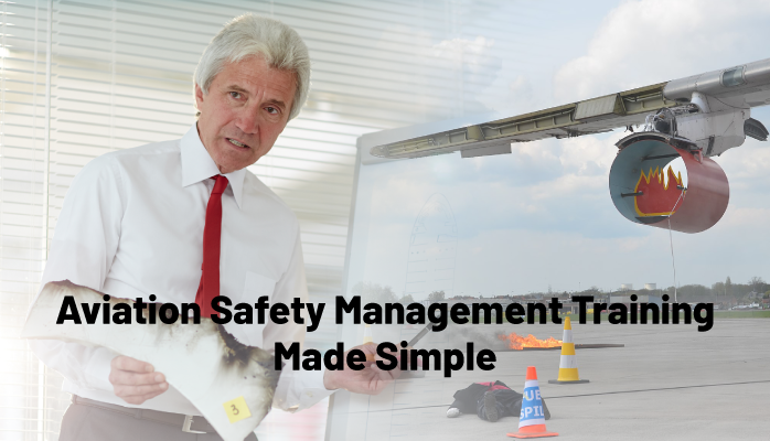 Aviation Safety Management Training Made Simple