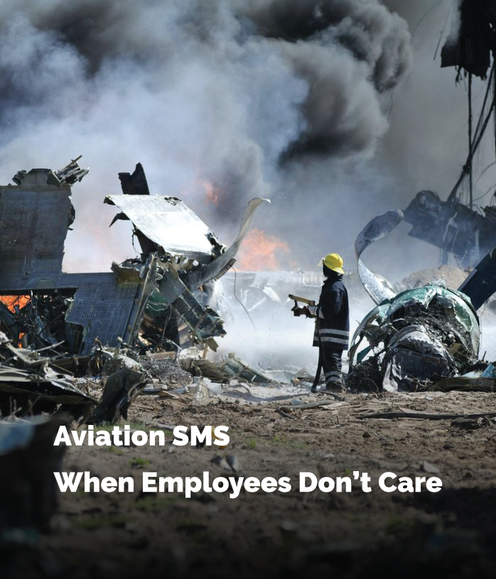 Employees may not care about Aviation SMS programs due to many factors, such as apathy, disillusionment