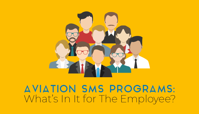 Aviation SMS Programs: What's In It For The Employee?