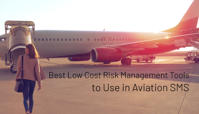 Best Low Cost Risk Management Tools to Use in Aviation SMS