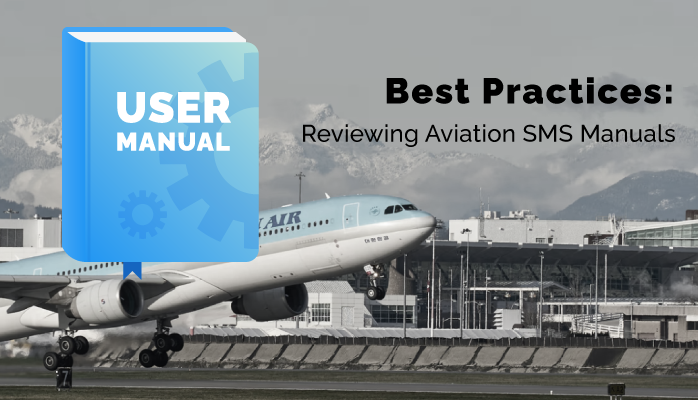 Best Practices: Reviewing Aviation SMS Manuals