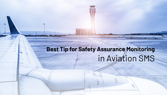 Best Tip for Safety Assurance Monitoring in Aviation SMS