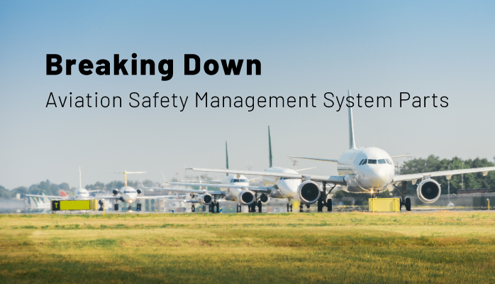 Breaking Down Aviation Safety Management System Parts