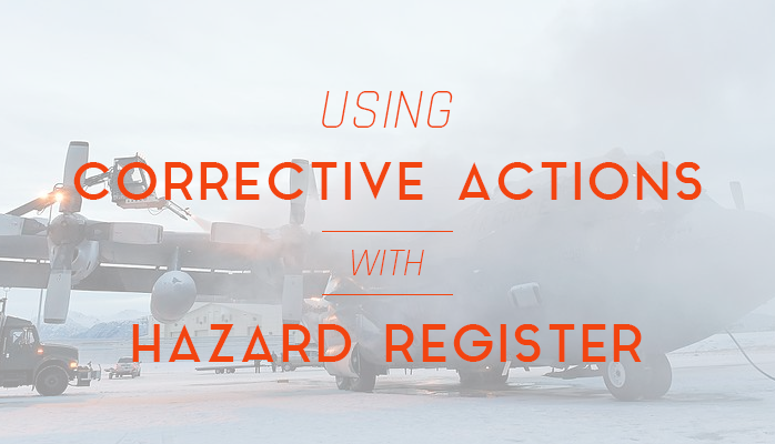 Using Corrective Action Preventive Action with Your Hazard Register in Aviation SMS Programs