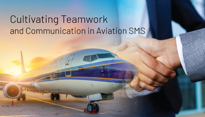 Cultivating Teamwork and Communication in Aviation SMS
