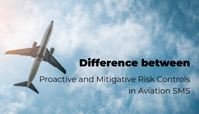 Difference between Proactive and Mitigative Risk Controls in Aviation SMS