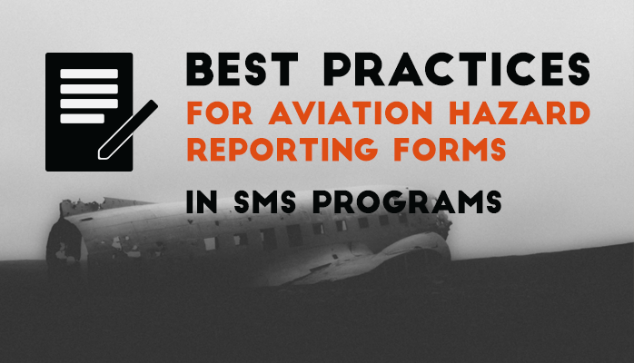 Best practices for how to create hazard reporting forms for aviation SMS programs
