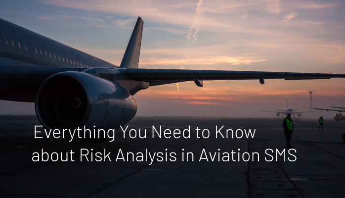 Everything You Need to Know about Risk Analysis in Aviation SMS