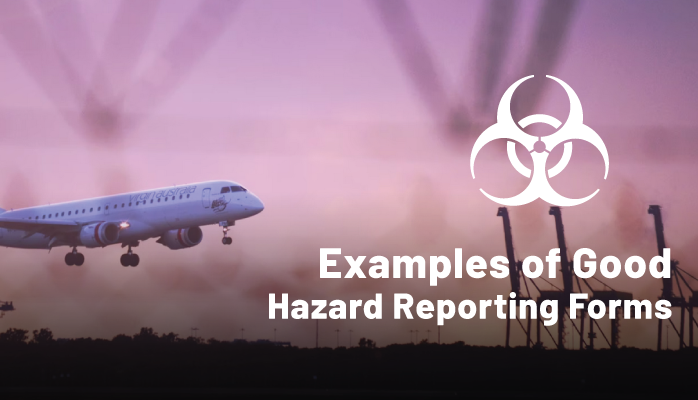 Examples of Good Hazard Reporting Forms in Aviation Safety