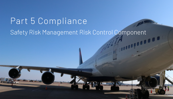 FAA Part 5 Compliance | Safety Risk Management Risk Control Component