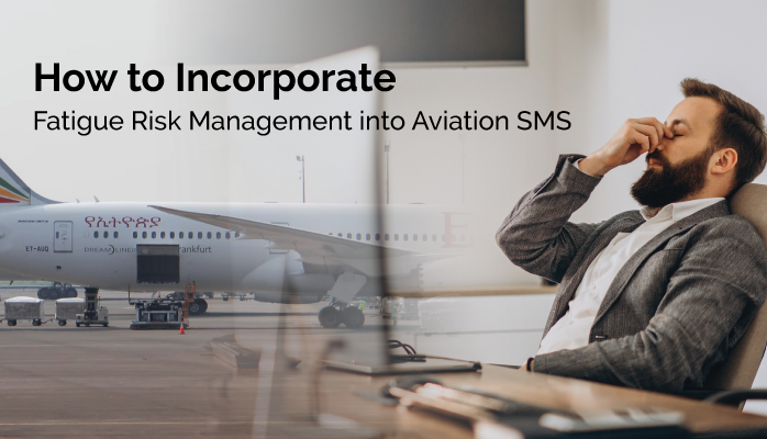 How to Incorporate Fatigue Risk Management into Aviation SMS