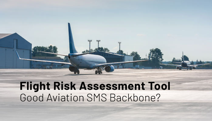 Flight Risk Assessment Tool Good Aviation SMS Backbone?