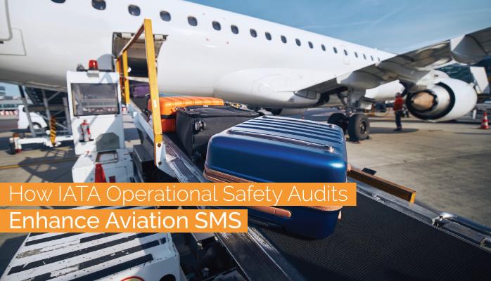 How IATA Operational Safety Audits Enhance Aviation SMS
