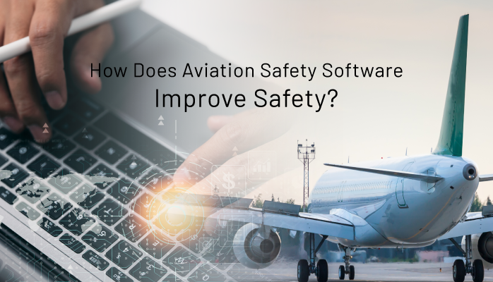 How Does Aviation Safety Software Improve Safety?