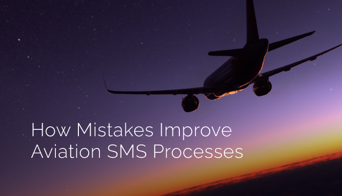 How Mistakes Improve Aviation SMS Processes - Lessons Learned Library