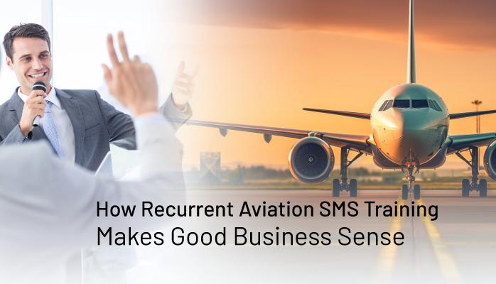 How Recurrent Aviation SMS Training Makes Good Business Sense