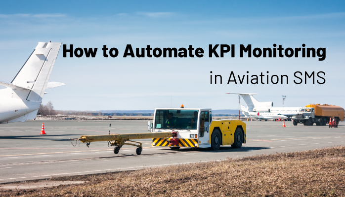 How to Automate Key Performance Indicator KPI Monitoring in Aviation SMS