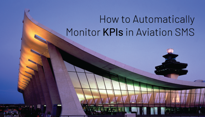 How to Automatically Monitor KPIs in Aviation SMS
