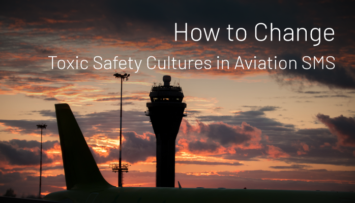 How to improve toxic safety cultures in aviation SMS