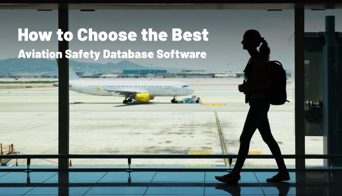 How to Choose the Best Aviation Safety Database Software
