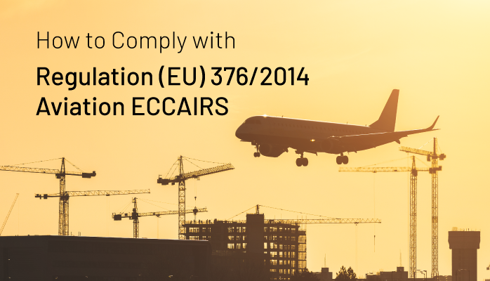 How to Comply with Regulation (EU) 376/2014 - Aviation ECCAIRS Reporting Compliance Software