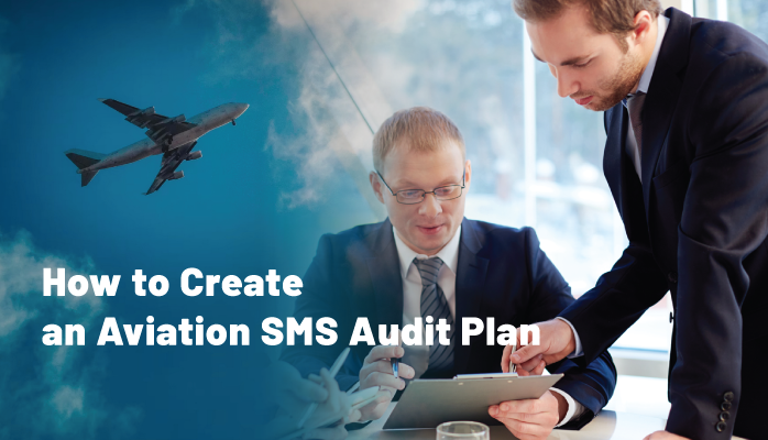 How to Create an Aviation SMS Audit Plan