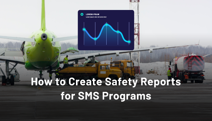 How to Create Safety Reports for SMS Programs