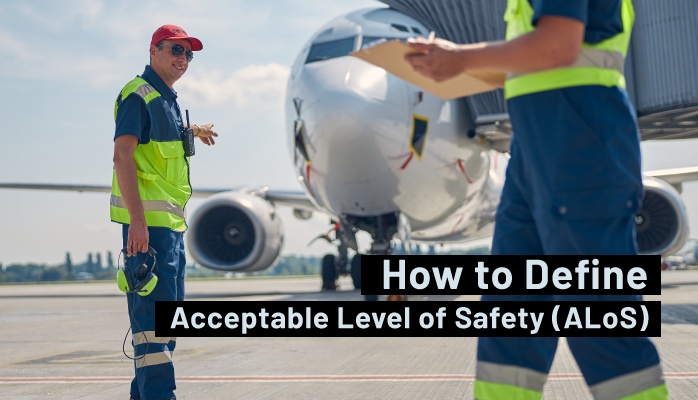 How to Define Acceptable Level of Safety (ALoS) in Aviation SMS