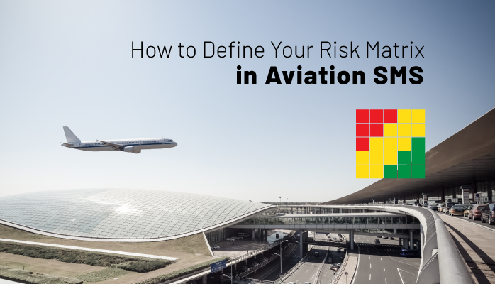 How to Define Your Risk Matrix in Aviation SMS
