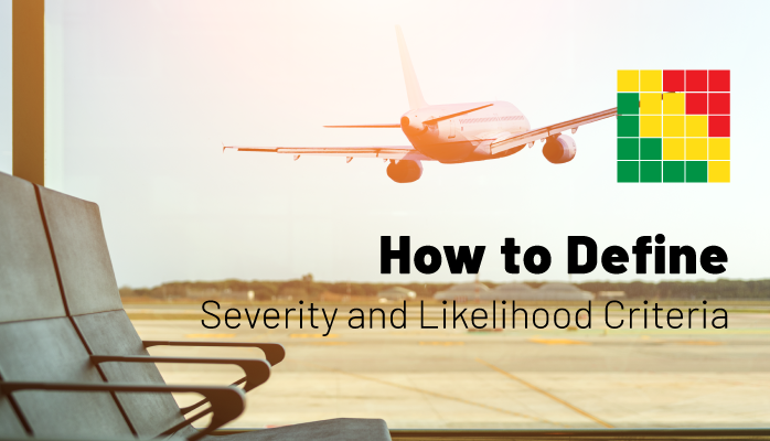 How to Define Severity and Likelihood Criteria on Your Risk Matrix in Aviation SMS