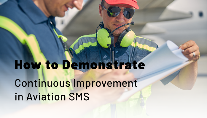 How to Demonstrate Continuous Improvement in Aviation SMS