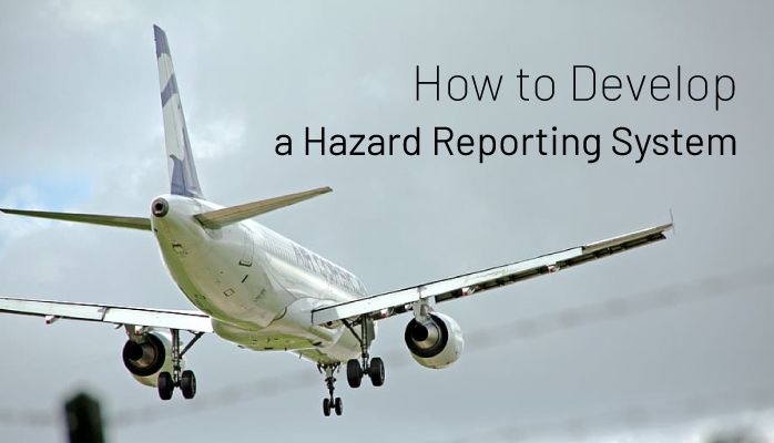 How to Develop a Hazard Reporting System in Aviation SMS