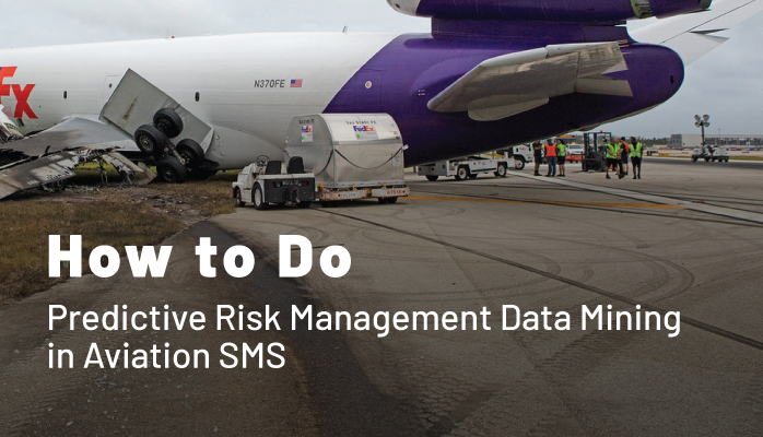 How to Do Predictive Risk Management Data Mining in Aviation SMS