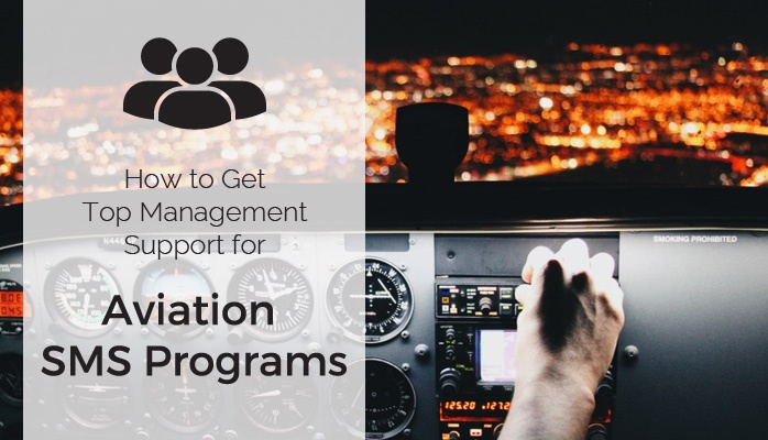 How to Get Top Management Support for Aviation SMS Programs