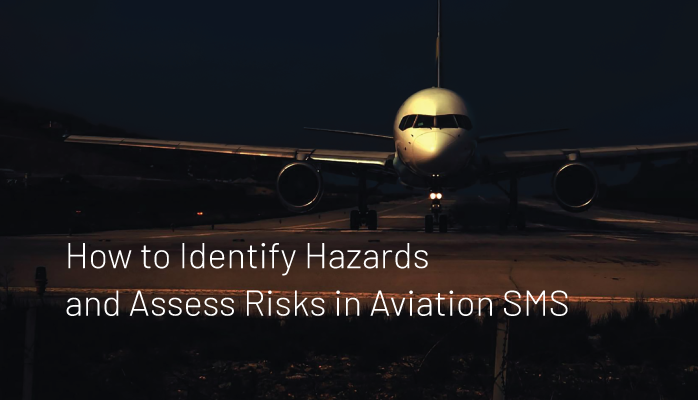 How to Identify Hazards and Assess Risks in Aviation SMS