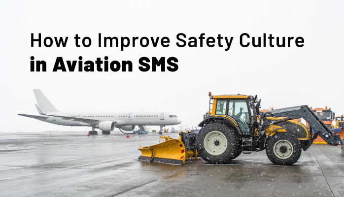 How to Improve Safety Culture in Aviation SMS