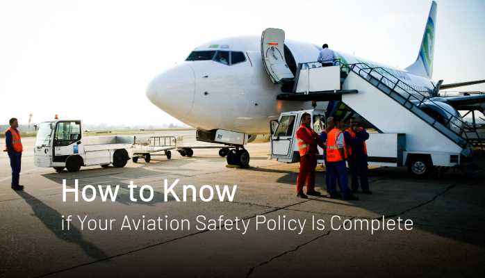 How to Know if Your Aviation Safety Policy Is Complete