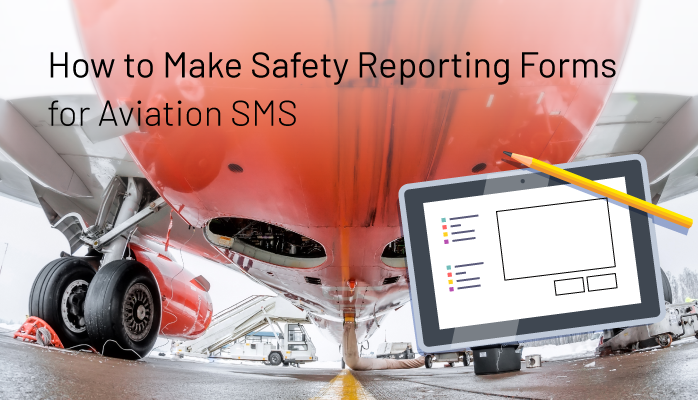 How to Make Safety Reporting Forms for Aviation SMS