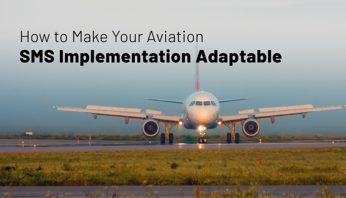 How to Make Your Aviation SMS Implementation Adaptable