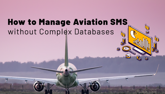 How to Manage Aviation SMS without Complex Databases