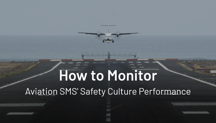 How to Monitor Aviation SMS' Safety Culture Performance