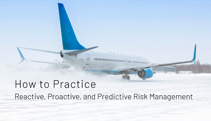 How to Practice Reactive, Proactive, and Predictive Risk Management in Aviation SMS