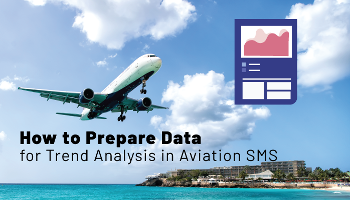 How to Prepare Data for Trend Analysis in Aviation SMS