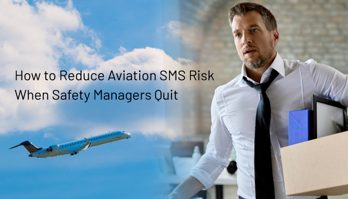 How to Reduce Aviation SMS Risk When Safety Managers Quit