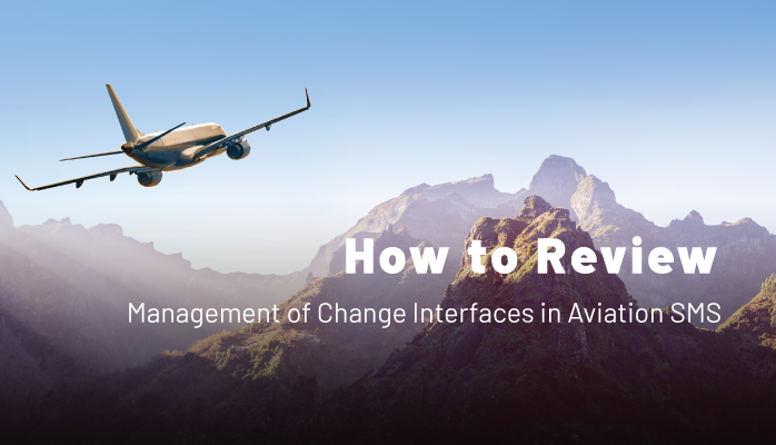 How to Review Management of Change Interfaces in Aviation SMS