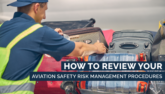 How to Review Your Aviation Safety Risk Management Procedures